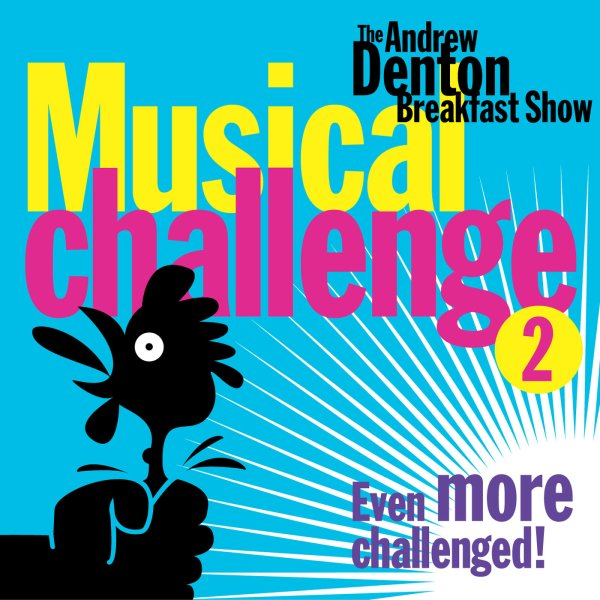 Andrew Denton's Musical Challenge 2 - Even MORE challenged! (Radio Station Compilation)